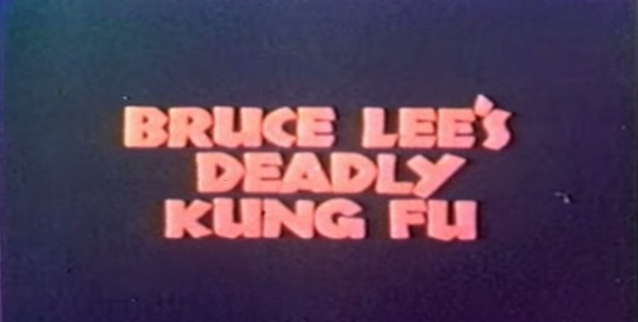 Bruce Lee's Deadly Kung Fu